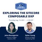 Exploring the Sitecore Composable DXP - Aug. 19, 2021 Sitecore Summit Virtual Event (3)