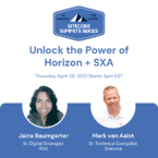Social_Unlock the power of Horizon + SXA - April 29 Sitecore Summit Virtual Event