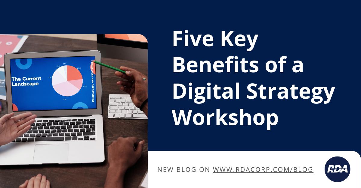 Five Key Benefits of a Digital Strategy Workshop