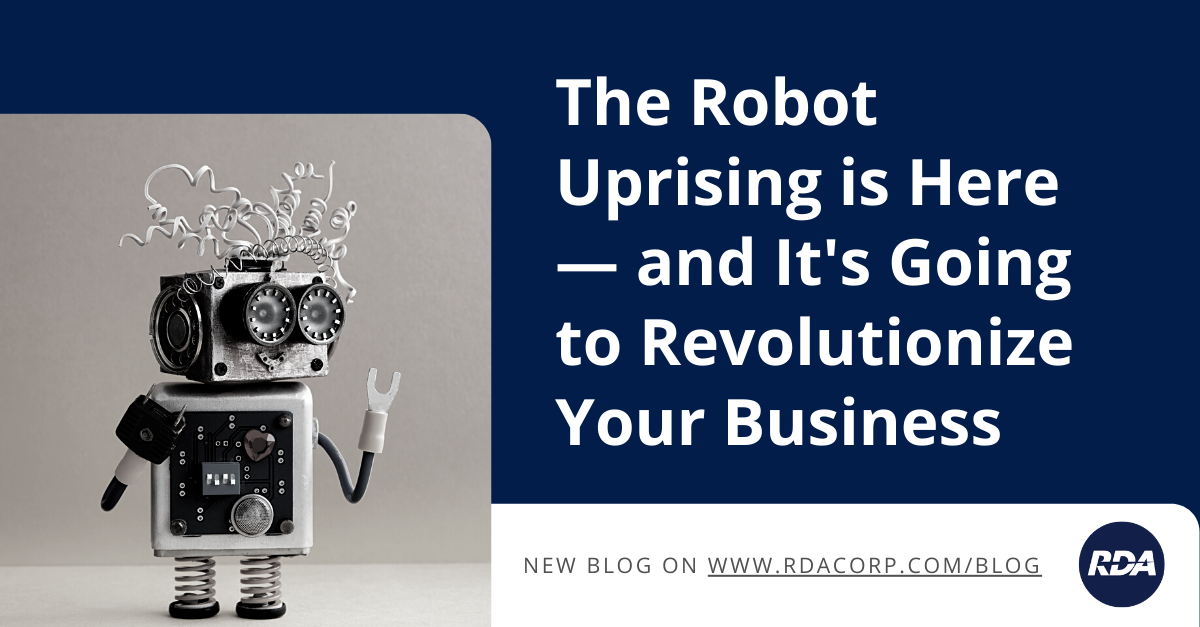 The Robot Uprising is Here — and It's Going to Revolutionize Your Business