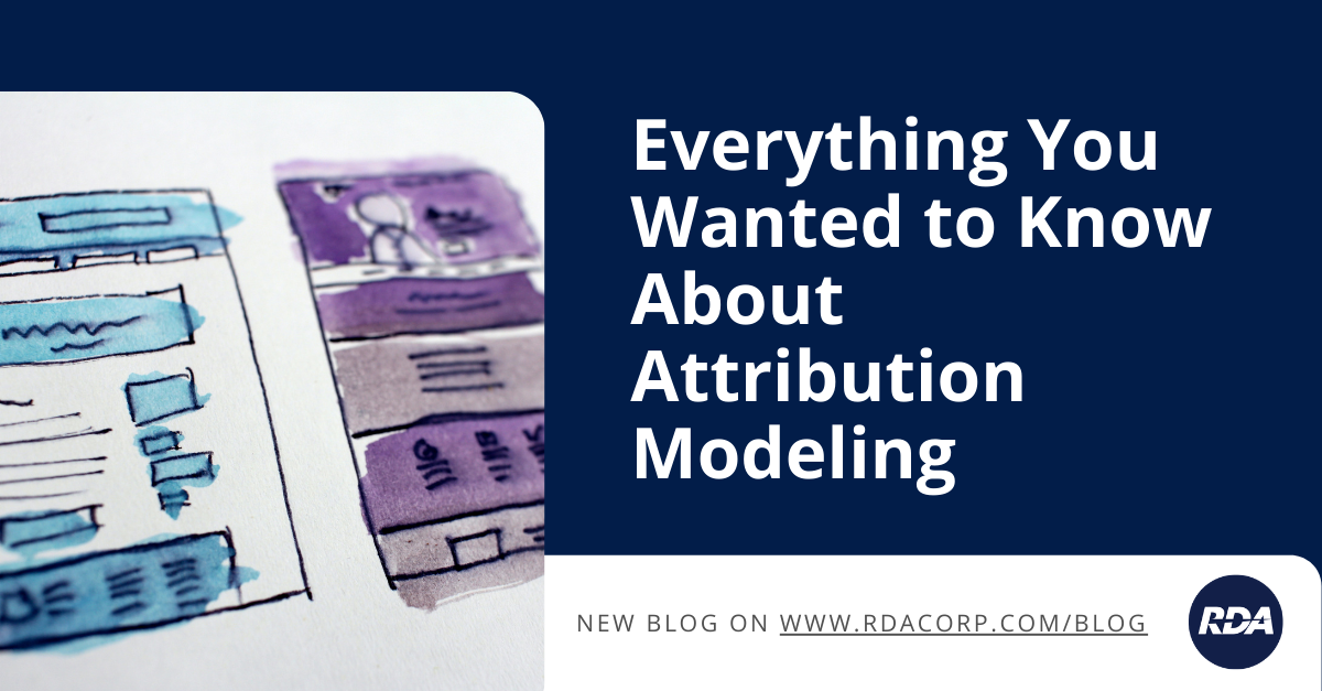 Everything You Wanted to Know About Attribution ModelingButWere Too Afraid to Ask