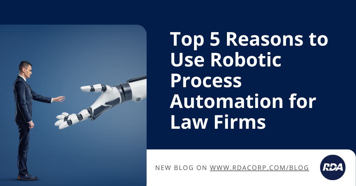 Top 5 Reasons to Use Robotic Process Automation for Law Firms